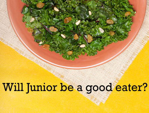Will Junior be a good eater?