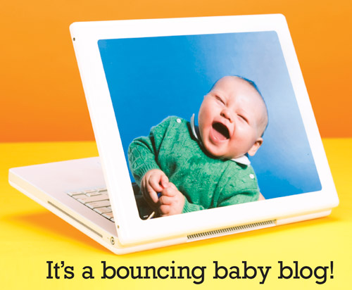It's a Bouncing Baby Blog!