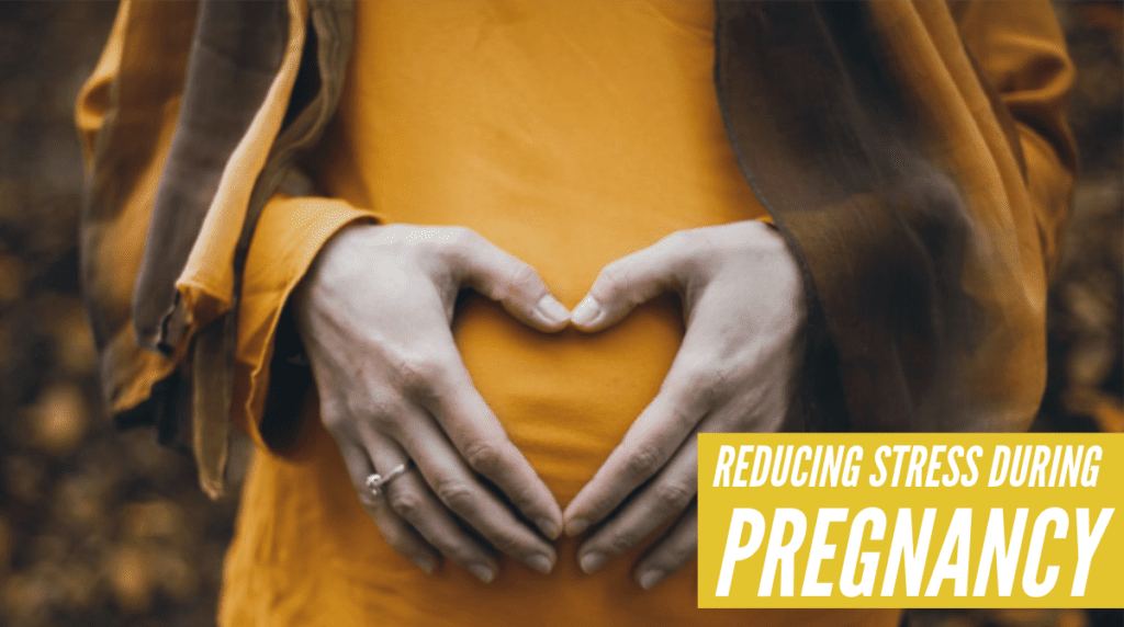 reducing stress during pregnancy